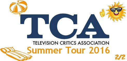 TCA Summer Press Tour 2016 - Part.2
